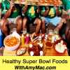 http://www.withamymac.com/news/2011/02/03/healthy-superbowl-recipes/