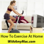 https://www.withamymac.com/news/2011/04/18/how-to-exercise-at-home/