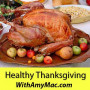 https://www.withamymac.com/news/2011/11/11/healthy-thanksgiving/