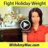 http://www.withamymac.com/news/2011/12/22/fight-holiday-weight-gain/