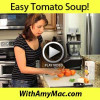 http://www.withamymac.com/news/2012/06/22/easy-homemade-tomato-soup-recipe-video/