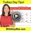 http://www.withamymac.com/news/2013/11/08/turkey-day-tips/